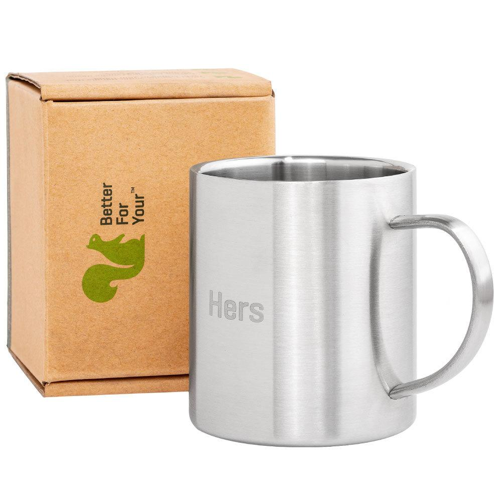 Hers Stainless Steel Coffee Mug by Better For Your